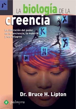 libro-la-biologia-de-la-creencia-bruce-lipton