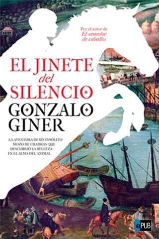 libro-el-jinete-del-silencio-gonzalo-giner