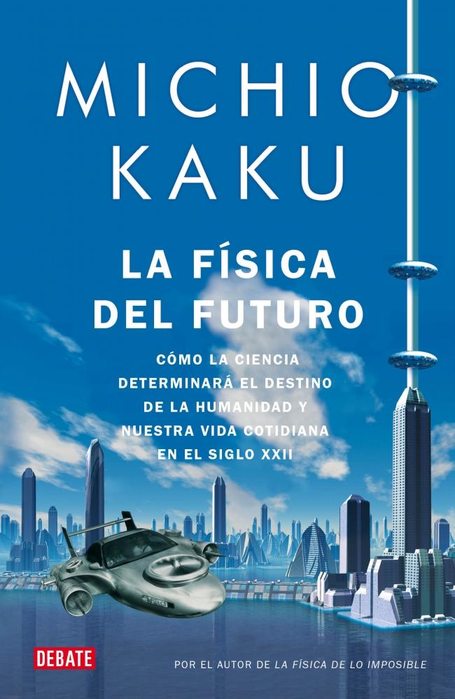 libro y ebook la fisica del futuro michio kaku