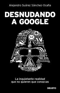 libro-desnudando-a-google-alejandro-suarez