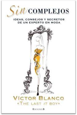 libro-sin-complejos-experto-en-moda-victor-blanco