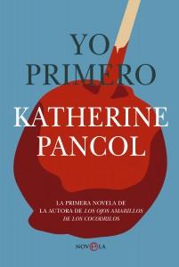 """Libro """"Yo primero"""", Katherine Pancol"""