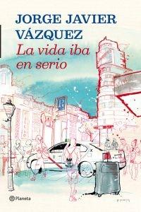 Libro de Jorge Javier: La vida iba en serio