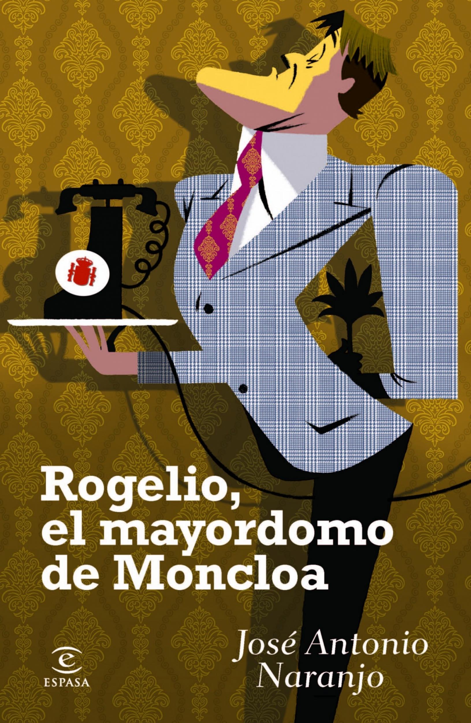 libro-rogelio-el-mayordomo-de-la-moncloa