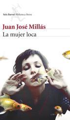 libro-la-mujer-loca-juan-jose-millas