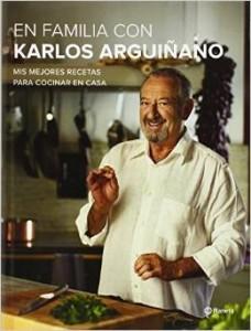 En familia con Karlos Arguiñano: Mis mejores recetas