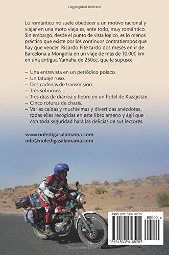 """Libro de historia personal y viajes """"No le digas a la mama que me he ido a Mongolia en moto""""- Ricardo Fité"""