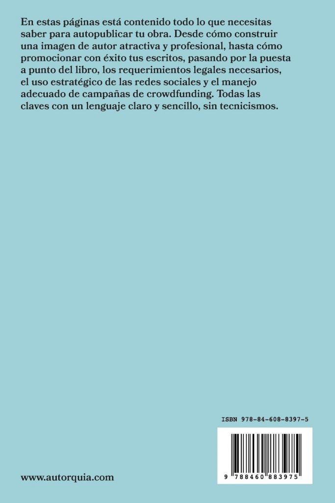 """Libro para escritores """"Manual de autopublicación"""" Guia de Autoedicion, Promocion y Comunicacion Para Escritores Independientes de Autorquía"""
