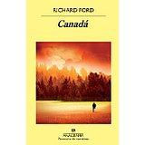 """Libros de Premios Princesa de Asturias: """"Canadá"""" de Richard Ford Premio Princesa de Asturias de las Letras 2016"""