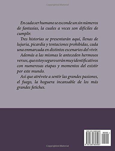 """""""3 historias prohibidas ahogadas entre versos"""" de José Antonio Acosta Libro para adultos +18.  Puro sexo, lujuria, fetiches y las fantasías más ocultas del ser humano."""