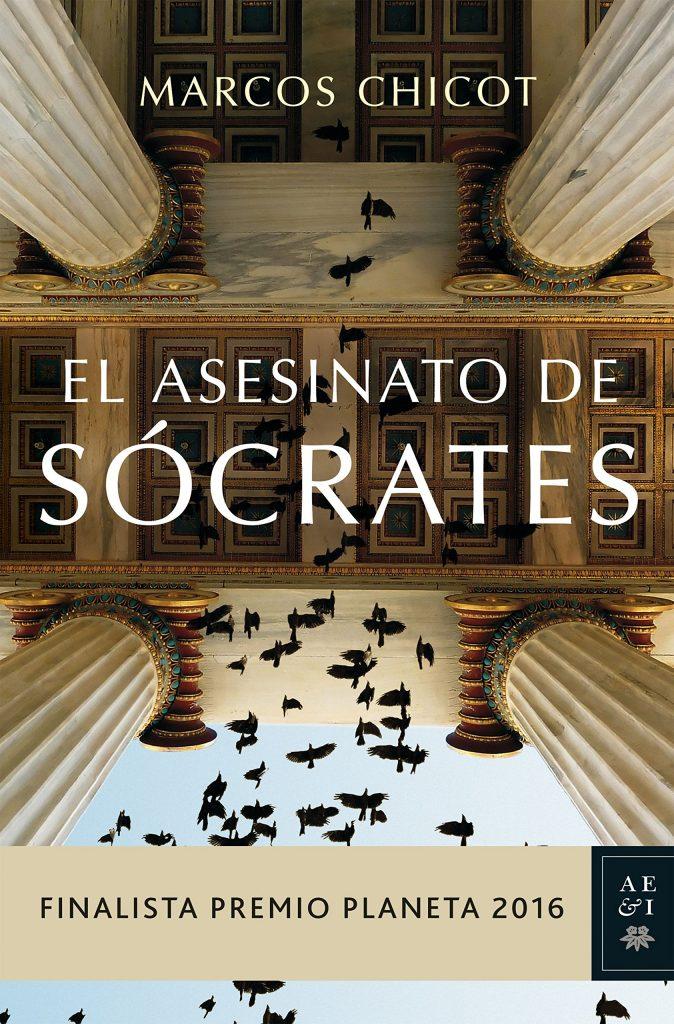 Libros del finalista del Premio Planeta 2016- Marcos Chicot: El asesinato de Sócrates, El asesinato de Pitágoras