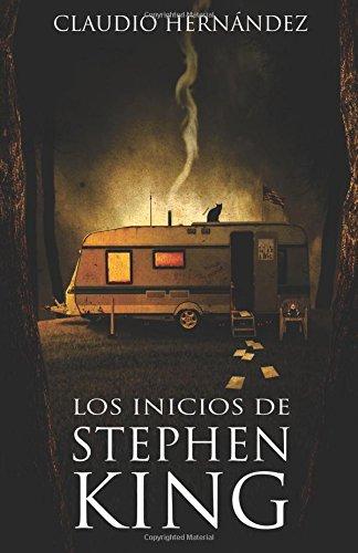"""Libro biografía """"Los inicios de Stephen King"""" de Claudio Hernández"""