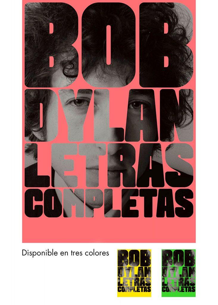 """Libro del cantante y Premio Nobel de Literatura 2016 Bob Dylan """"Letras completas"""""""