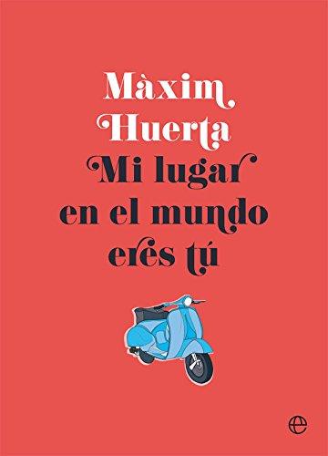"""Un libro de viajes de Màxim Huerta """"Mi lugar en el mundo eres tú"""""""