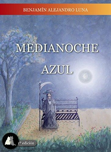 """Libro de fantasía """"Medianoche Azul"""" de Benjamín Alejandro Luna"""