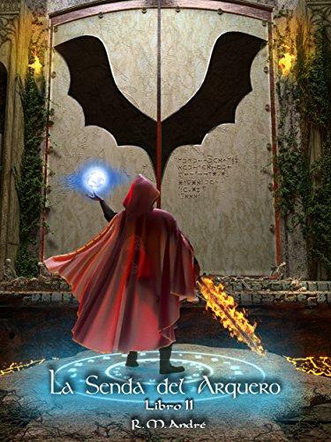 """Ebook de fantasía épica """"La sombra del arquero- Libro II"""", R.M. André"""