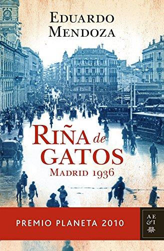 "Libros del ganador Premio Cervantes 2016- Eduardo Mendoza ""Riña de Gatos. Madrid 1936"" un libro Premio Planeta 2010"