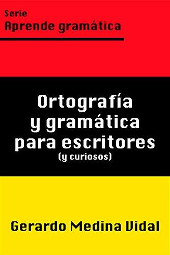 """Ebook para aprender gramática """"Ortografía y gramática para escritores y curiosos"""" de Gerardo Medina Vidal"""