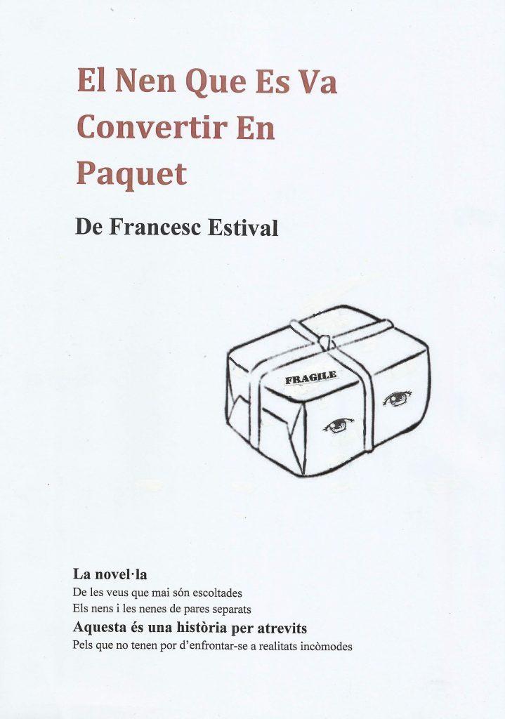 """Libro de ficción juvenil de Francesc Estival """"El nen que es va convertir en paquet"""""""