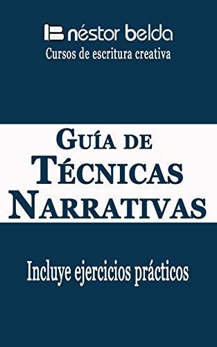 """""""Guía de técnicas narrativas"""" un libro para escritores de Néstor Belda. Incluye ejercicios prácticos"""