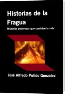 """""""Historias de la fragua"""" un libro de autoayuda de José Alfredo Pulido González"""
