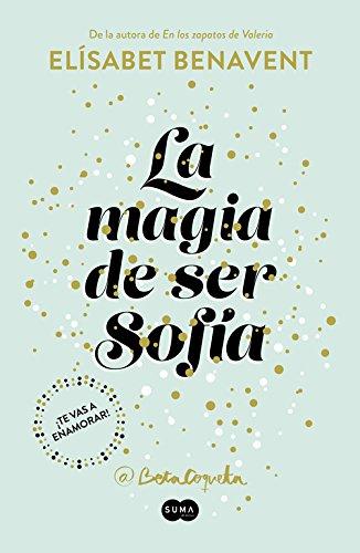 "Novela romántica- erótica de Elísabet Benavent @BetaCoqueta ""La magia de ser Sofía- Bilogía Sofía 1"""