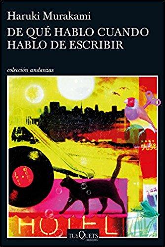 """Libro para escritores de Haruki Murakami """"De qué hablo cuando hablo de escribir"""""""