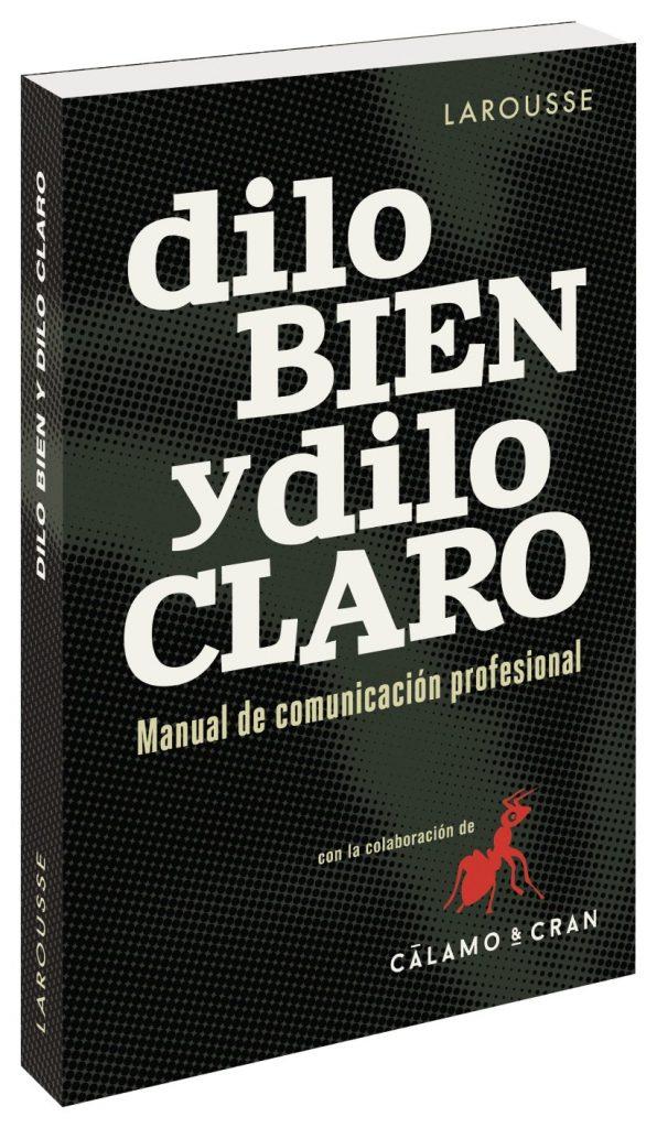 """Libro para escritores """"Dilo bien y dilo claro. Manual de comunicación profesional"""", Antonio Martín Fernández"""