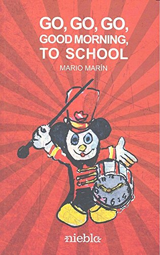 "Libro de poemas y relatos ""Go, go, go, Good morning, to school"", Mario Marín"