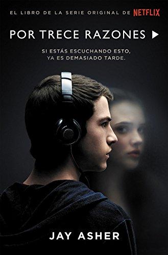 """La novela best seller en la que se basa la nueva serie de Netflix """"Por trece razones"""" Jay Asher"""