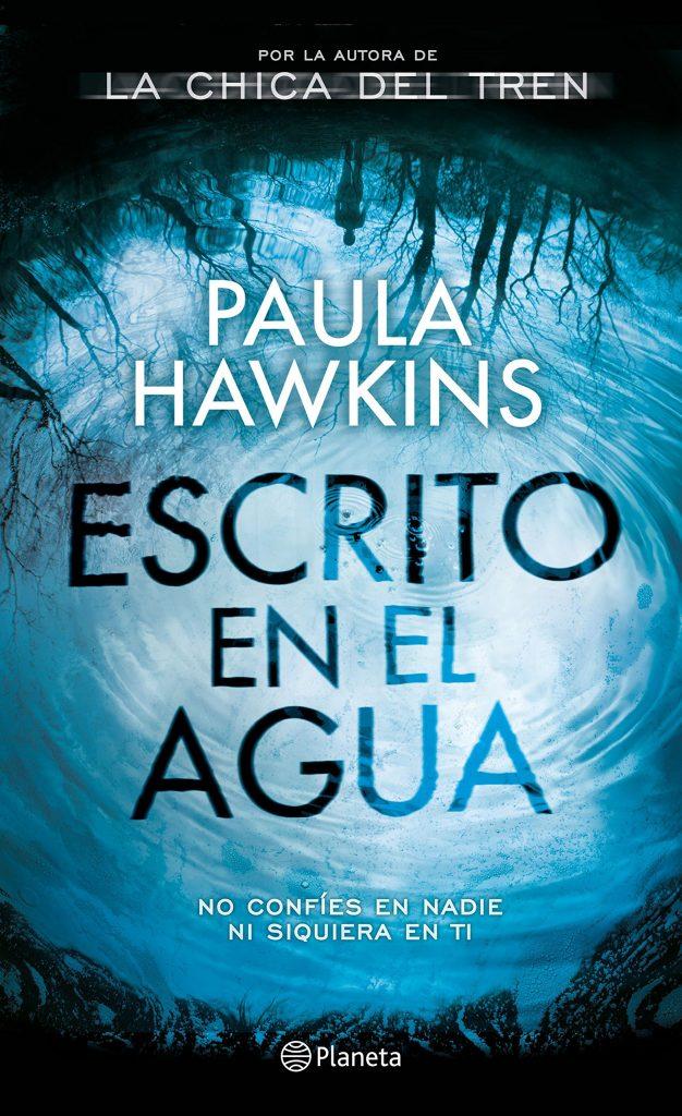 "Nueva novela de Paula Hawkins autora de La Chica del Tren - Thriller ""Escrito en el agua"""