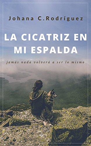 """""""La cicatriz en mi espalda"""" un libro de Johana C. Rodríguez"""