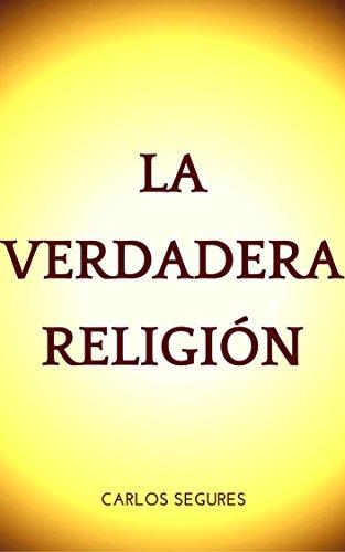 """""""La verdadera religión"""" un libro de Carlos Segures"""
