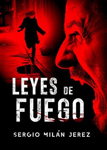"""""""Leyes de fuego"""" primera novela de Sergio Milán Jerez"""